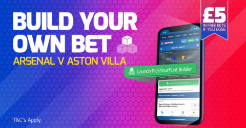 Betfred Arsenal vs Aston Villa Offer: Stake £5 PickYourPunt and get £5 in Free Bets if it loses to use on Saturday