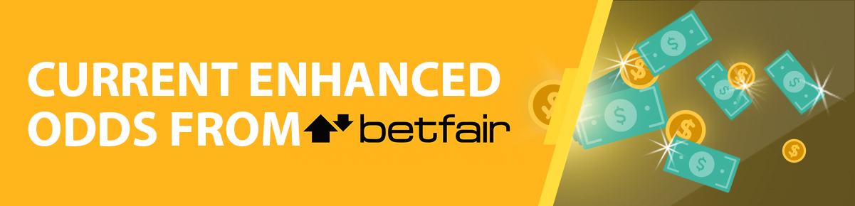 Betfair Current Enhanced Odds Offers