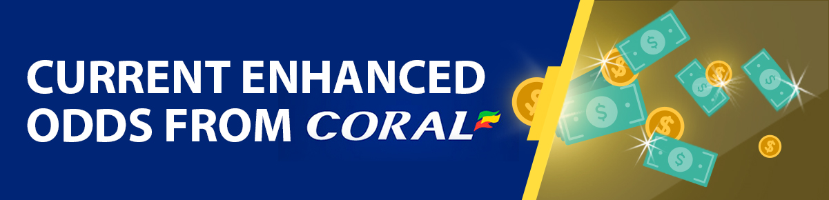 Coral Enhanced Odds Offers