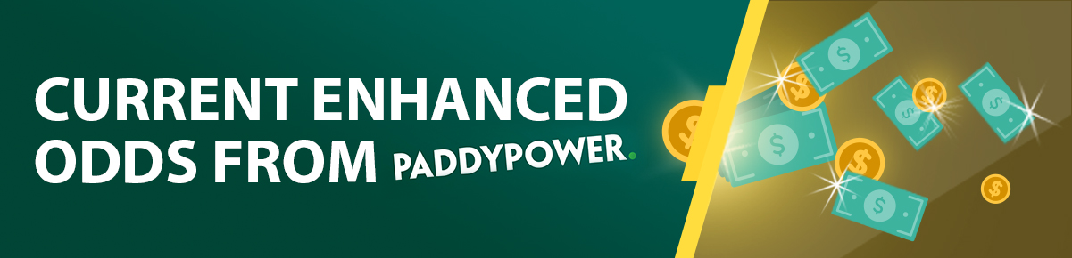 Paddy Power Current Enhanced Odds Offers