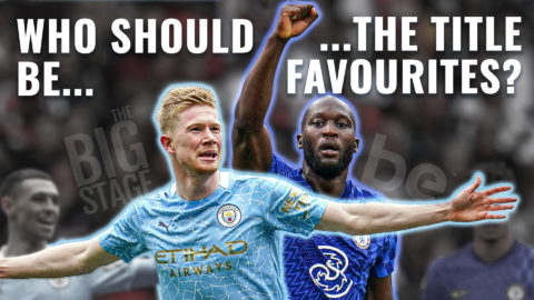 The Big Stage: Who should be the title favourites? Chelsea vs Manchester City